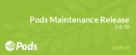 Pods Maintenance Release 2.6.10