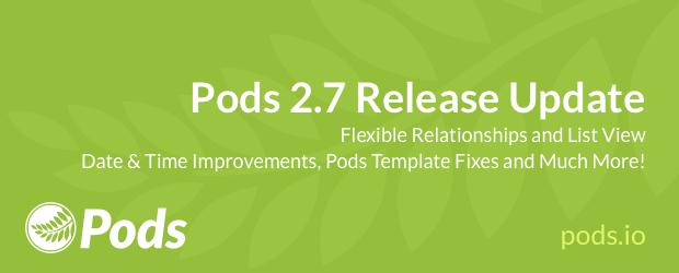 Pods 2.7 Release Update
