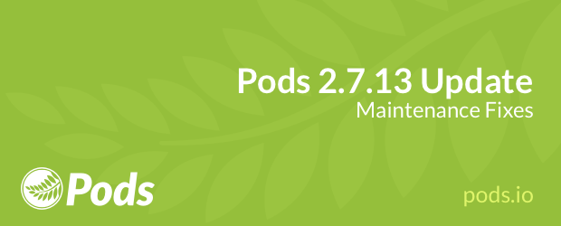 Pods 2.7.13 Maintenance Update